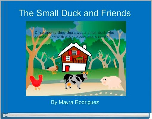 The Small Duck and Friends