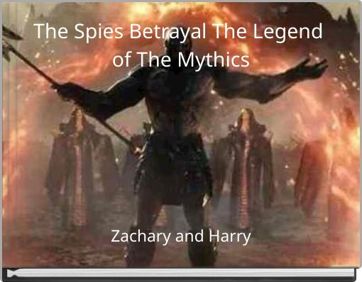 The Spies Betrayal The Legend of The Mythics
