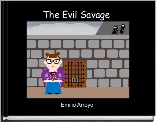 The Evil Savage