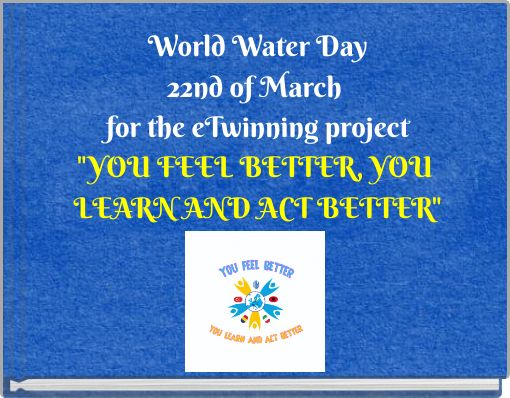 World Water Day22nd of Marchfor the eTwinning project