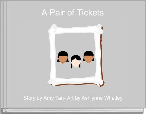 a pair of tickets Amy tan is an author who uses the theme of chinese-american life, focusing mainly on mother-daughter relationships, where the mother is an immigrant from china.