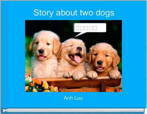 Story about two dogs