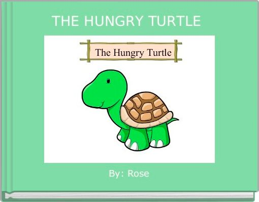 THE HUNGRY TURTLE