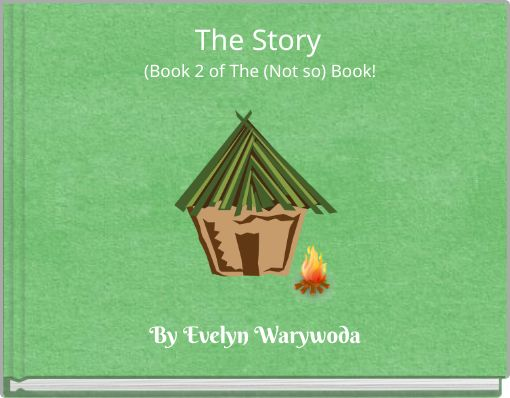 The Story(Book 2 of The (Not so) Book!