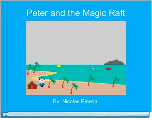 Peter and the Magic Raft