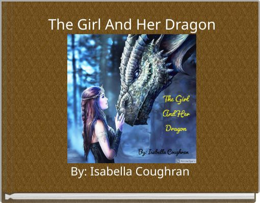 The Girl And Her Dragon
