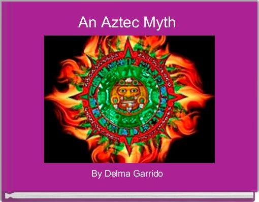 An Aztec Myth