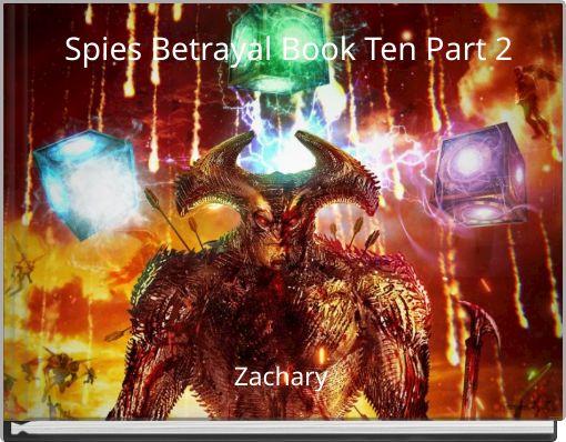 Spies Betrayal Book Ten Part 2