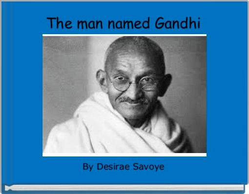 The man named Gandhi