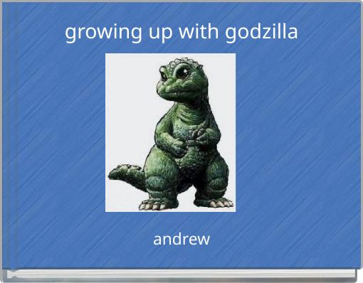 growing up with godzilla
