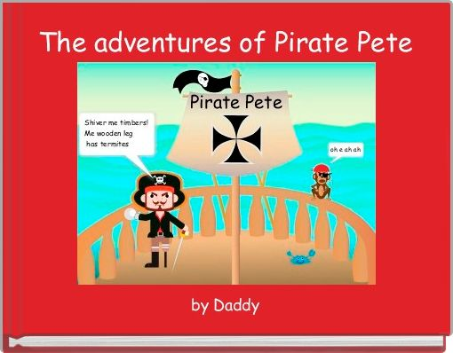 The adventures of Pirate Pete