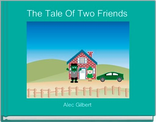 The Tale Of Two Friends
