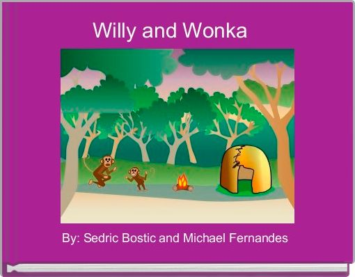 Willy and Wonka