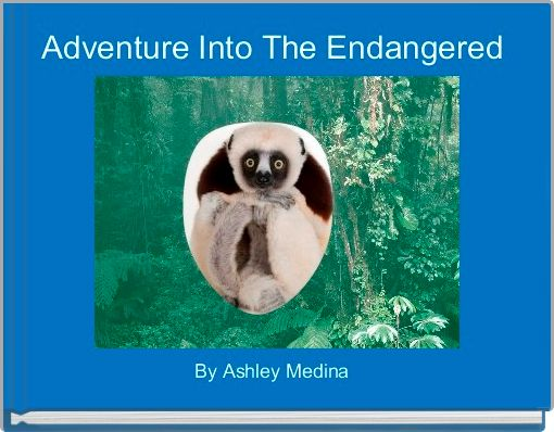 Adventure Into The Endangered