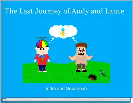 The Last Journey of Andy and Lance