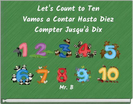 Let's Count to TenVamos a Contar Hasta DiezCompter Jusqu'à Dix