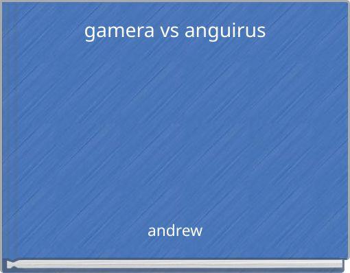 gamera vs anguirus