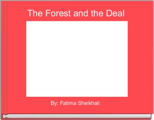 The Forest and the Deal