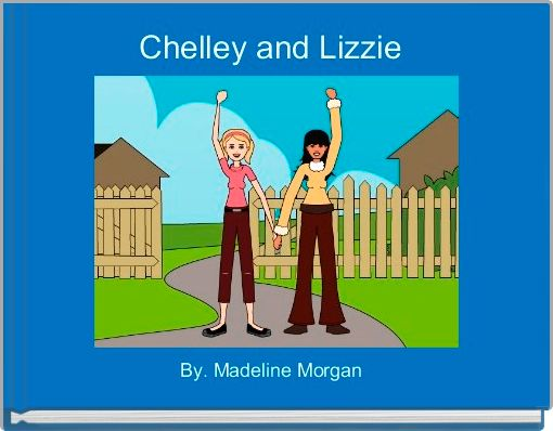 Chelley and Lizzie