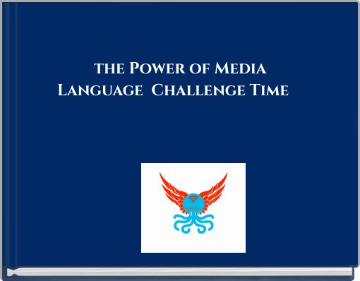 the Power of Media Language Challenge Time Tt