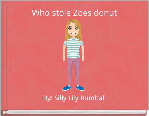 Who stole Zoes donut