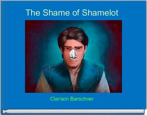 The Shame of Shamelot
