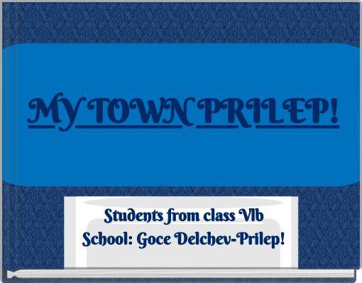 MY TOWN PRILEP!