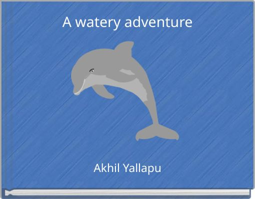 A watery adventure