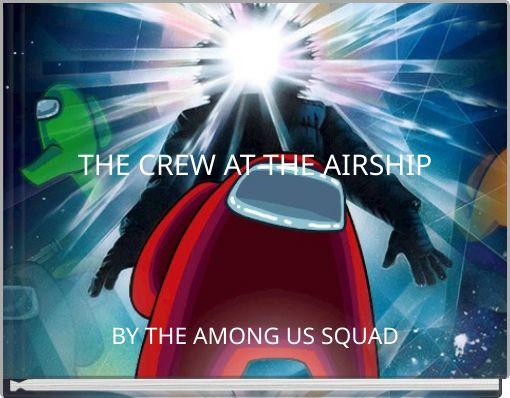 THE CREW AT THE AIRSHIP
