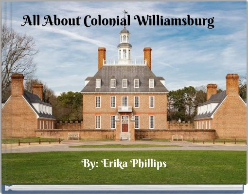 All About Colonial Williamsburg