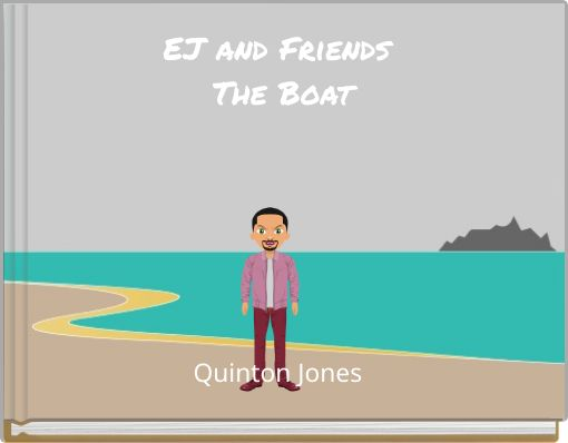 EJ and Friends The Boat