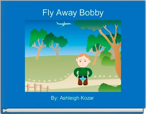 Fly Away Bobby