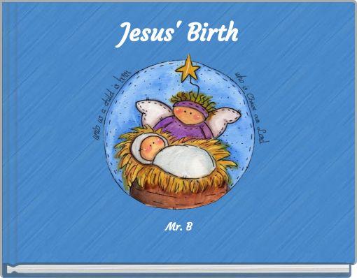 Jesus' BirthMr. B