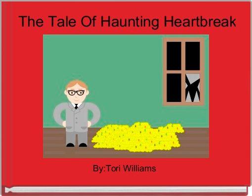 The Tale Of Haunting Heartbreak