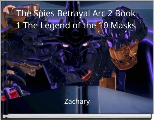 The Spies Betrayal Arc 2 Book 1 The Legend of the 10 Masks