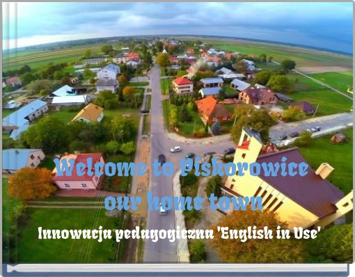 Welcome to Piskorowice our home town