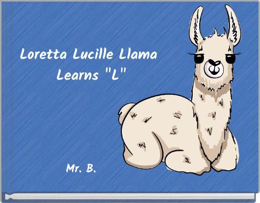 Loretta Lucille Llama Learns