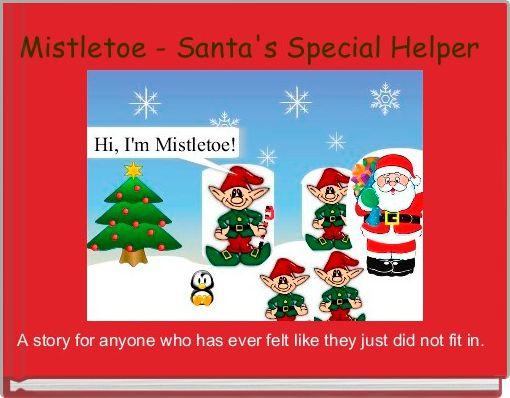 Mistletoe - Santa's Special Helper