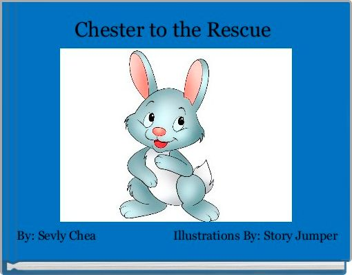 Chester to the Rescue