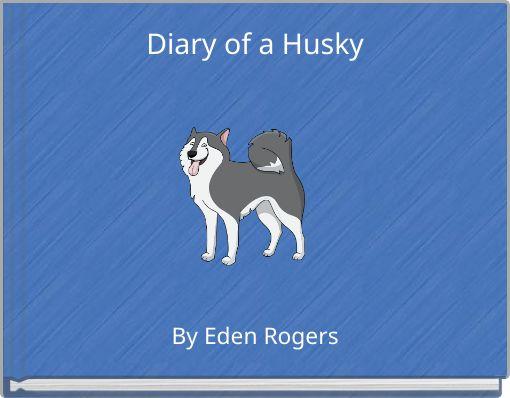 Diary of a Husky