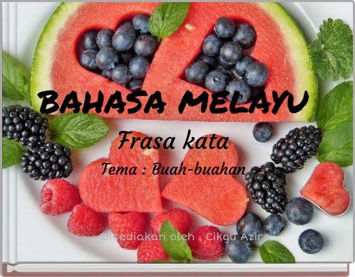 BAHASA MELAYU Frasa kata Tema : Buah-buahan