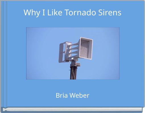 Why I Like Tornado Sirens