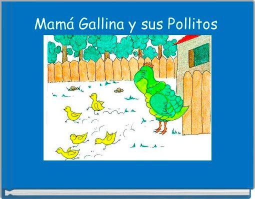 Mamá Gallina y sus Pollitos
