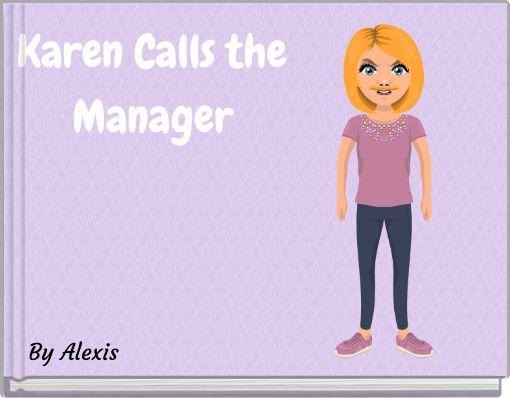 Karen Calls the Manager