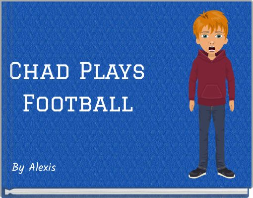 Chad Plays Football