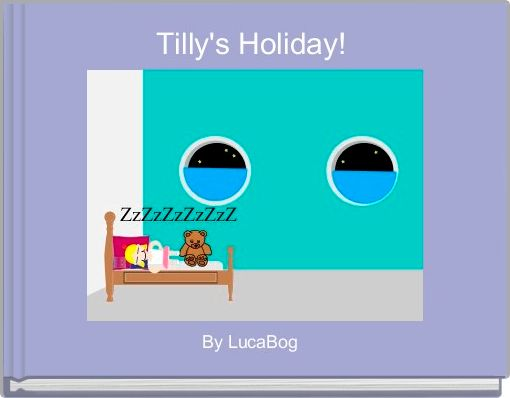 Tilly's Holiday!