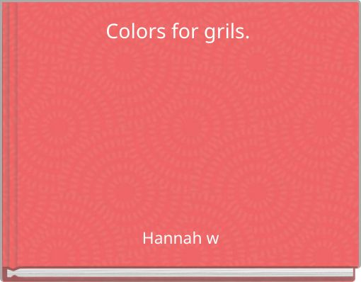 Colors for grils.