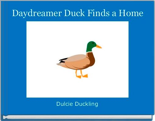 Daydreamer Duck Finds a Home
