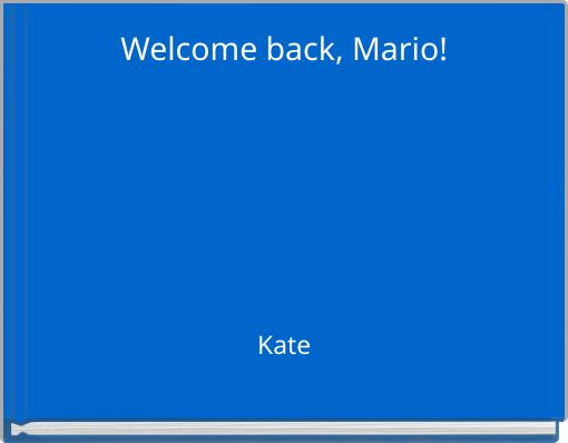 Welcome back, Mario!