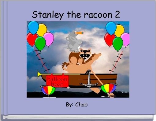 Stanley the racoon 2